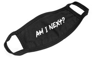 "Preorder - ""Am I Next"" NON-MEDICAL Face Mask - Black"