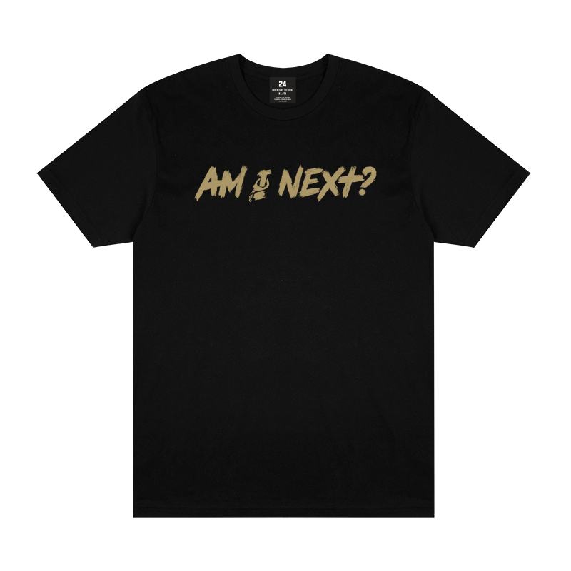 Am I Next Tee - Black