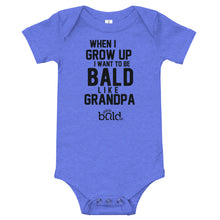 Load image into Gallery viewer, When I Grow Up I Want to be Bald Like Grandpa - Onesie