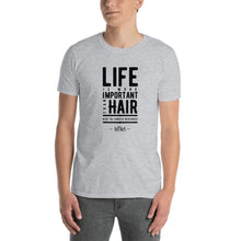 Load image into Gallery viewer, Life Is More Important Than Hair