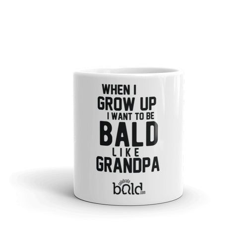 When I Grow Up I Want To Be Bald Like Grandpa Mug