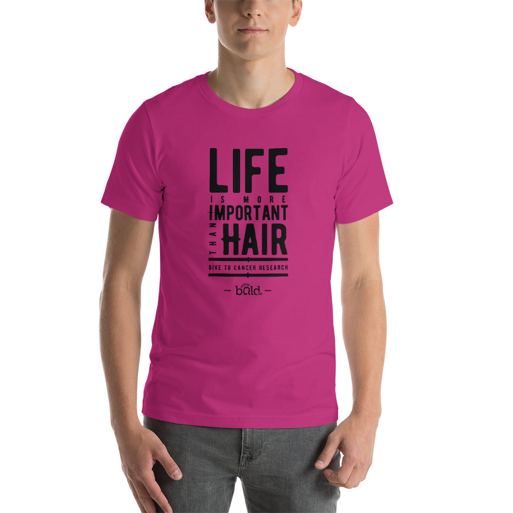 Life is More Important Than Hair - Short-Sleeve Unisex T-Shirt