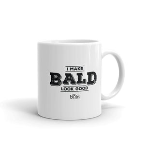 I Make Bald Look Good Mug