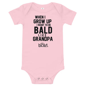 When I Grow Up I Want to be Bald Like Grandpa - Onesie