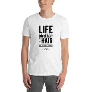 Life Is More Important Than Hair