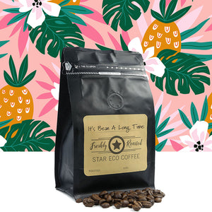 Eco Star fresh coffee - It's Bean A Long Time