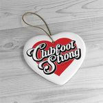 Clubfoot Strong Ceramic Ornament