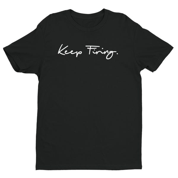 Keep Firing Signature Tee