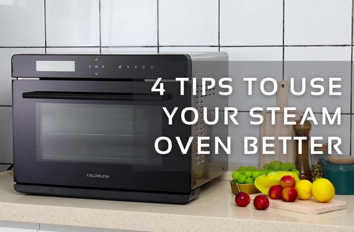 4 Tips to Use Your Steam Oven Better