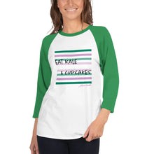 Load image into Gallery viewer, Eat Kale & Cupcakes - 3/4 sleeve raglan shirt