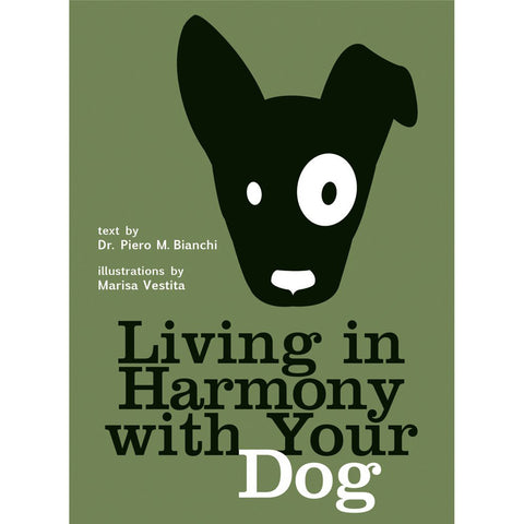 Living in Harmony with Your Dog By Dr. Piero M. Bianchi
