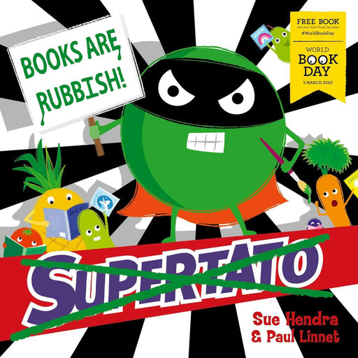 Supertato: Books Are Rubbish! WBD 2020 - Ages 5-7 - Paperback By  Paul Linnet & Sue Hendra - Books2Door