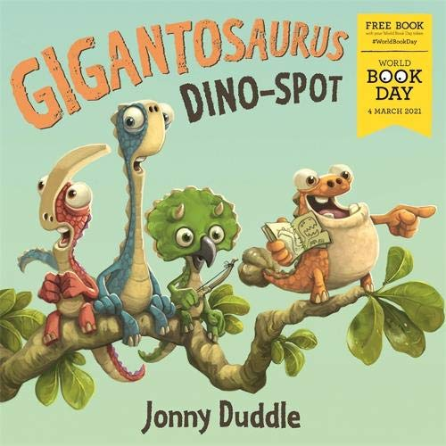 Gigantosaurus Dino Spot By Jonny Duddle - World Book Day 2021 - Paperback - Age 0-5