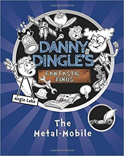 Danny Dingle's Fantastic Finds: The Metal-Mobile - Fiction - Paperback - Angie Lake - Books2Door