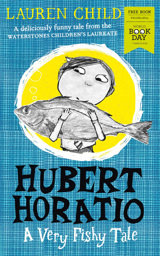 Hubert Horatio: A Very Fishy Tale WBD 2019 - Ages 7-9 - Paperback - Lauren Child - Books2Door