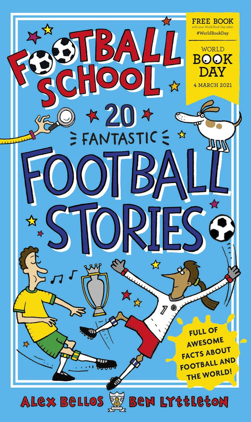 Football School 20 Fantastic Football Stories : World Book Day 2021 by Alex Bellos- Paperback - Age 3-5