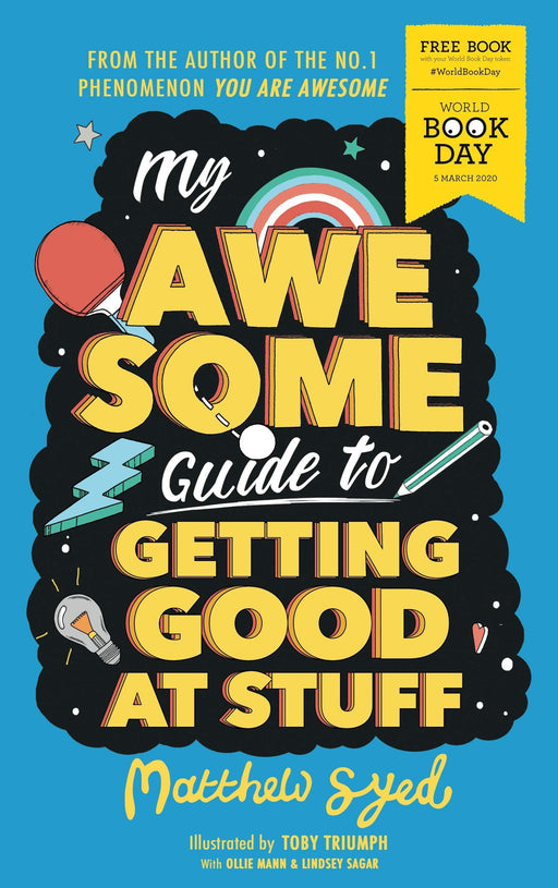 My Awesome Guide to Getting Good at Stuff WBD 2020 - Ages 9-14 - Paperback By Matthew Syed 9-14 Wren & Rook