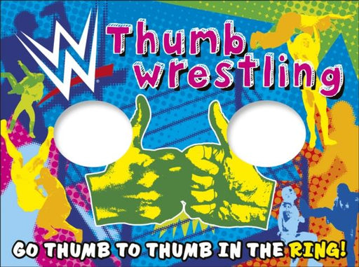 WWE Thumb Wrestling : Go Thumb to Thumb in the Ring! Popular Titles Dorling Kindersley Ltd