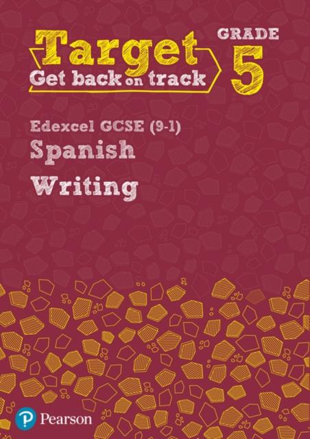 Target Grade 5 Writing Edexcel GCSE (9-1) Spanish Workbook