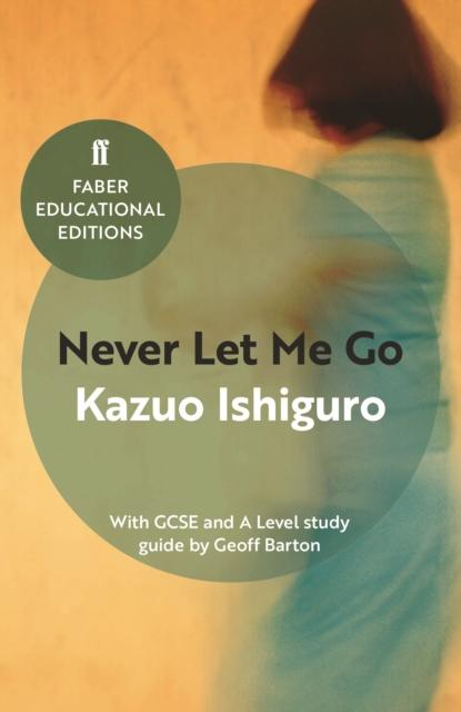 Never Let Me Go : With GCSE and A Level study guide