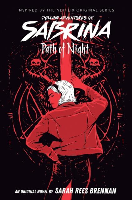 Path of Night (The Chilling Adventures of Sabrina Novel #3)