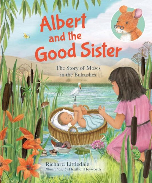 Albert and the Good Sister : The Story of Moses in the Bulrushes