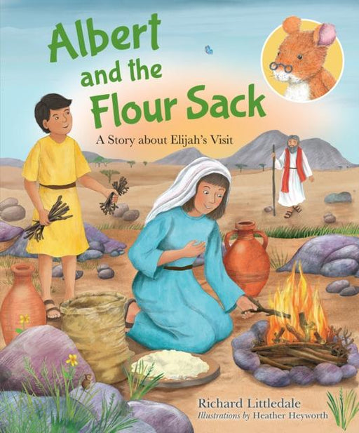 Albert and the Flour Sack : A Story about Elijah's Visit