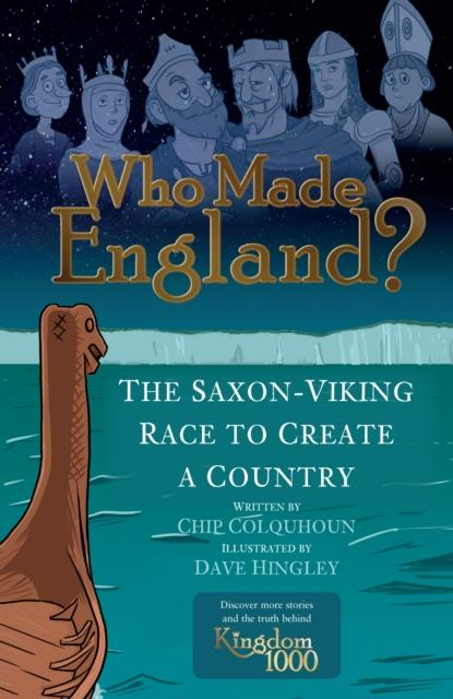 Who Made England? : The Saxon-Viking Race to Create a Country
