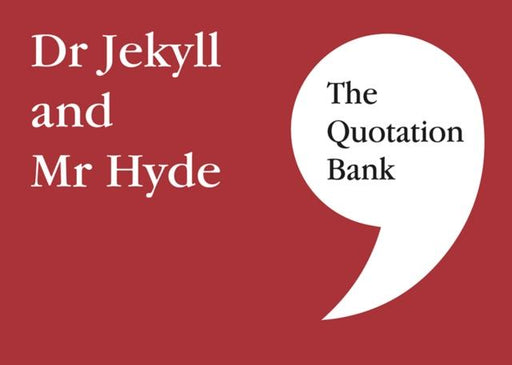 The Quotation Bank : Dr Jekyll and Mr Hyde GCSE Revision and Study Guide for English Literature 9-1