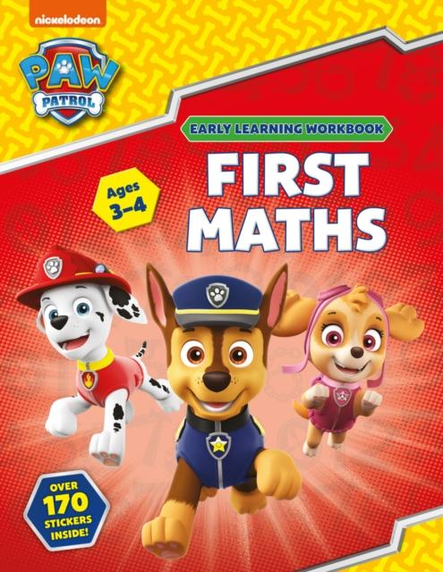 First Maths (Ages 3 to 4; PAW Patrol Early Learning Sticker Workbook)