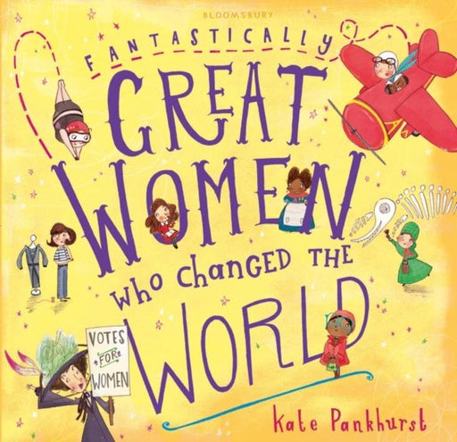 Fantastically Great Women Who Changed The World : Gift Edition