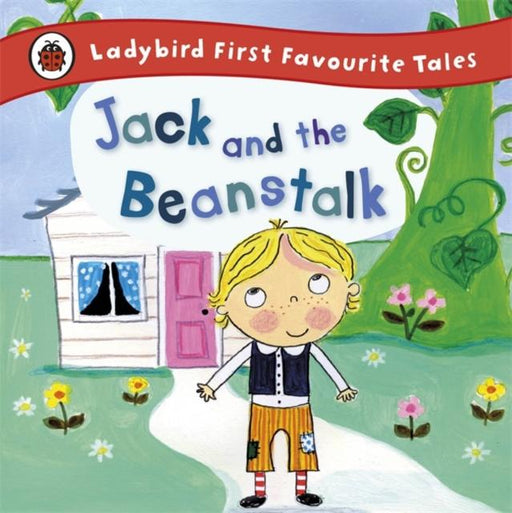 Jack and the Beanstalk: Ladybird First Favourite Tales