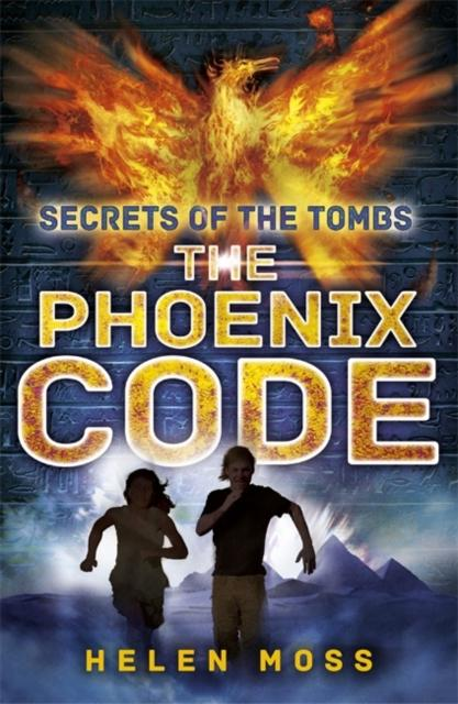 Secrets of the Tombs: The Phoenix Code : Book 1