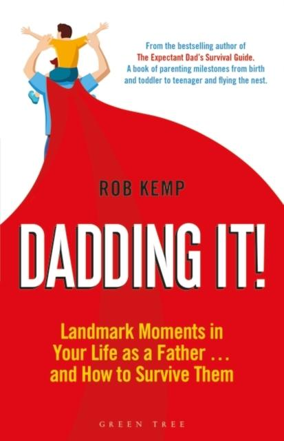 Dadding It! : Landmark Moments in Your Life as a Father... and How to Survive Them