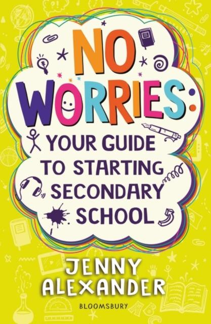 No Worries: Your Guide to Starting Secondary School