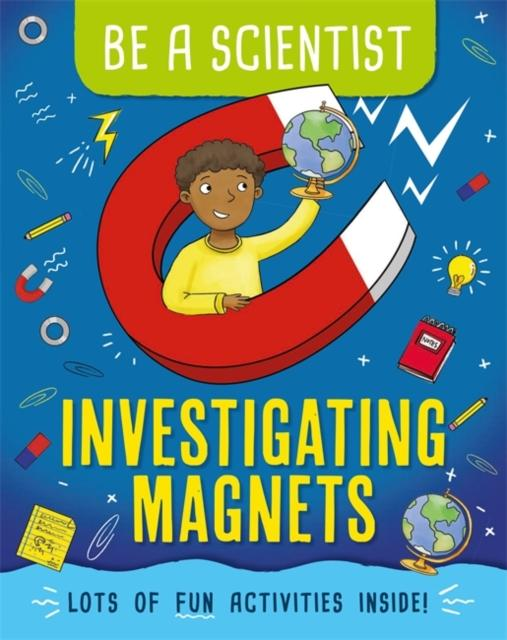 Be a Scientist: Investigating Magnets