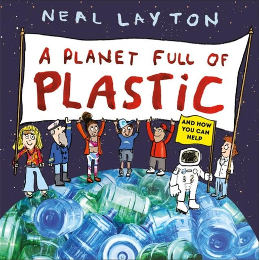 A Planet Full of Plastic : and how you can help