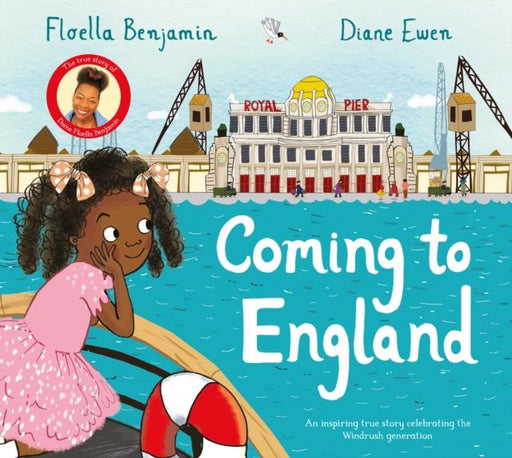 Coming to England : An Inspiring True Story Celebrating the Windrush Generation Popular Titles Pan Macmillan