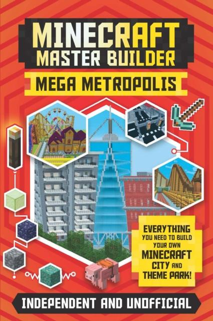Minecraft Master Builder: Mega Metropolis : Build your own Minecraft city and theme park