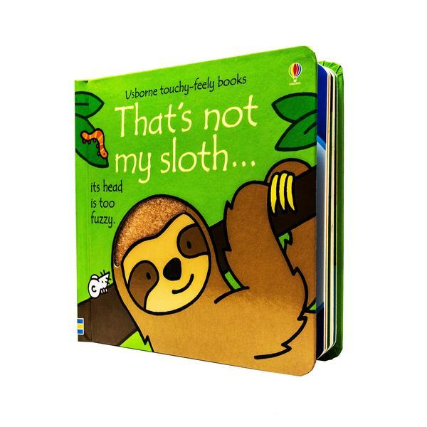 Thats Not My Sloth Touchy-feely Board Book by Fiona Watt– Age 0-5