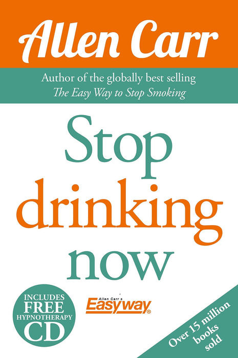 Allen Carr Stop Drinking Now - Includes Hypnotherapy CD - Self-help book - Paperback Arcturus Publishing Ltd