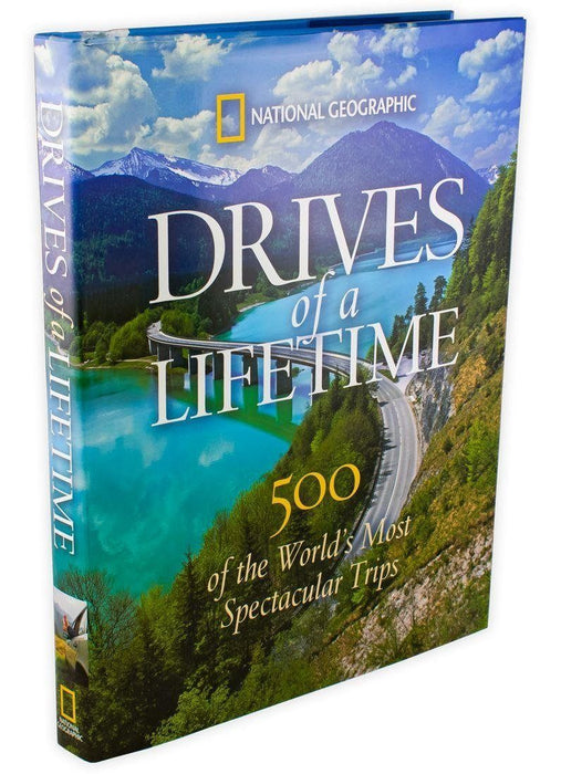 National Geographic Drives of a Lifetime: 500 of the World's Most Spectacular Trips - Books2Door