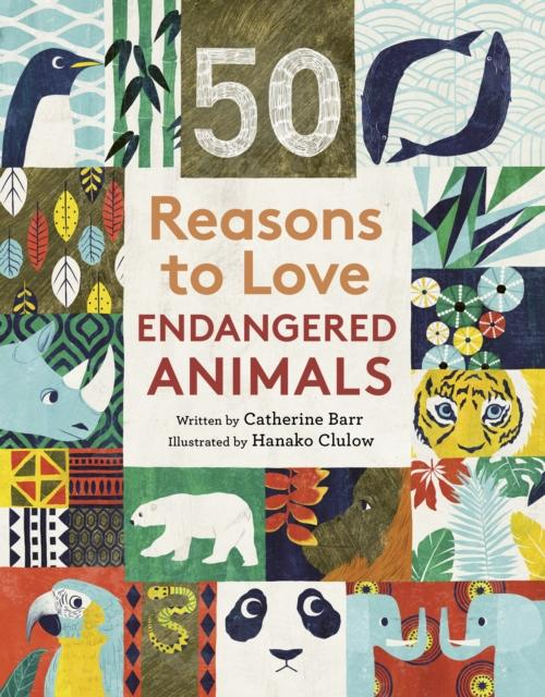 50 Reasons To Love Endangered Animals Popular Titles Frances Lincoln Publishers Ltd