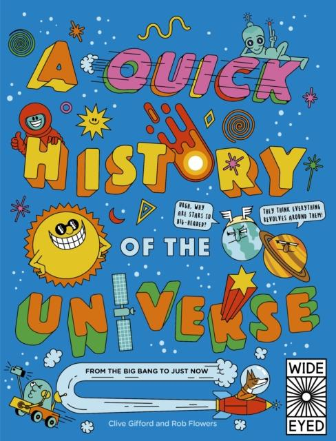 Popular Titles - A Quick History Of The Universe : From The Big Bang To Just Now