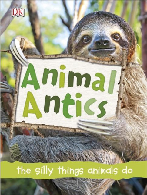 Animal Antics Popular Titles Dorling Kindersley Ltd