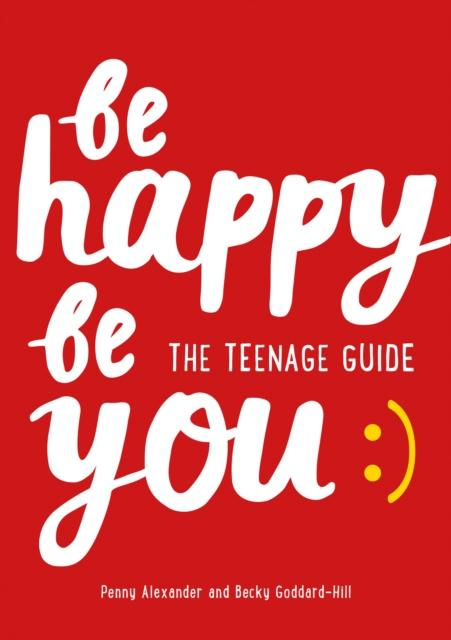 Popular Titles - Be Happy Be You : The Teenage Guide To Boost Happiness And Resilience