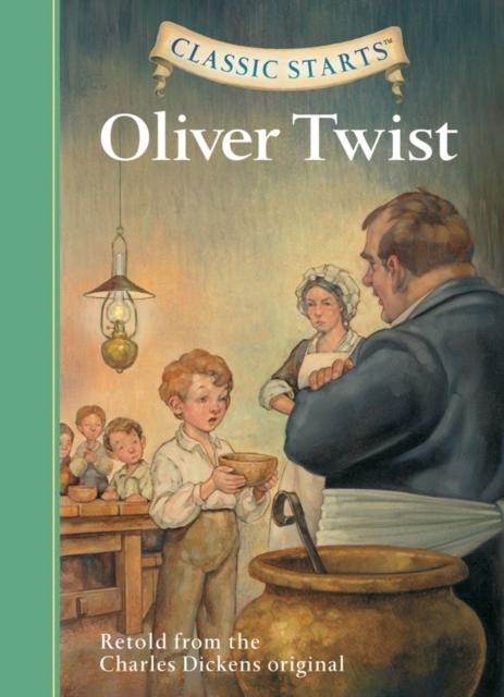 Popular Titles - Classic Starts (R): Oliver Twist : Retold From The Charles Dickens Original