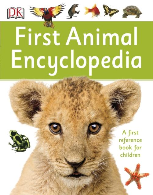 Popular Titles - First Animal Encyclopedia : A First Reference Book For Children