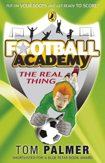 Football Academy: The Real Thing Popular Titles Penguin Random House Children's UK