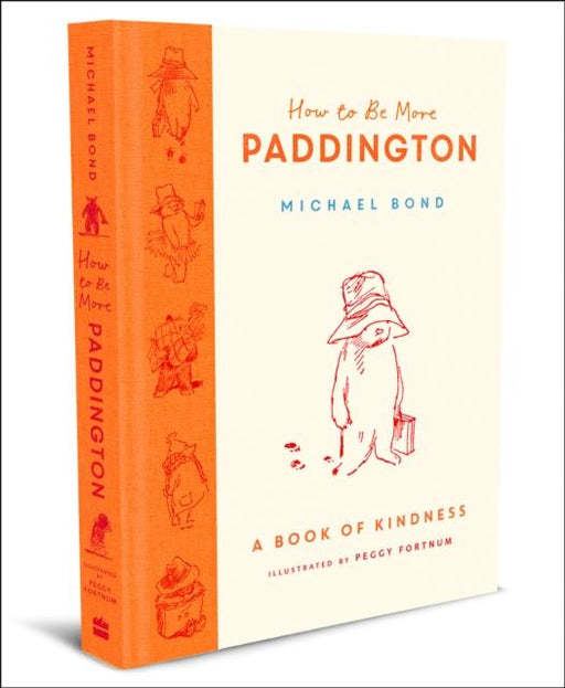Popular Titles - How To Be More Paddington: A Book Of Kindness